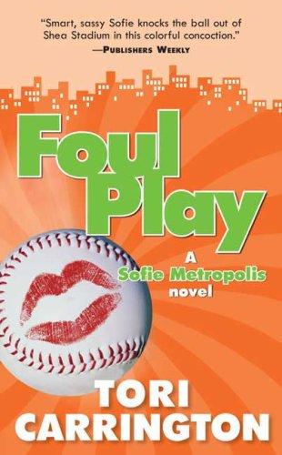 9780765356789: Foul Play: A Sofie Metropolis Novel (Sophie Metropolis Novel)