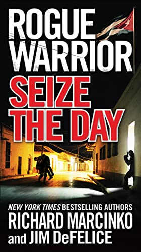 9780765357502: Rogue Warrior: Seize the Day