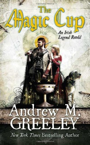 The Magic Cup (Tor Fantasy): Greeley, Andrew M.