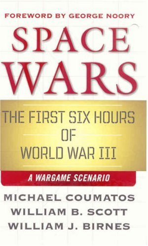 9780765359001: Space Wars: The First Six Hours of World War III, A War Game Scenario