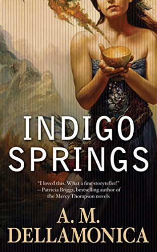 Indigo Springs (Blue Magic): Dellamonica, A. M.
