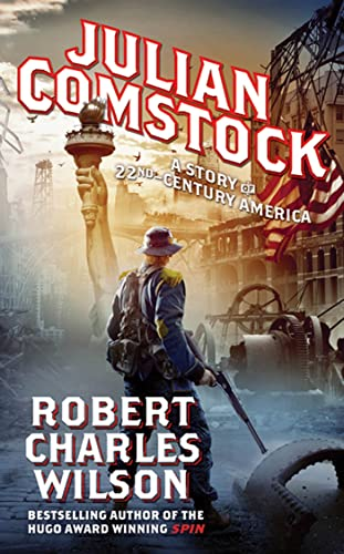 9780765359230: Julian Comstock: A Story of 22nd-Century America