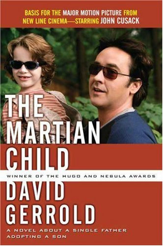 9780765359766: The Martian Child: A Novel About A Single Father Adopting A Son
