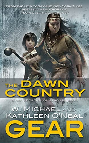 9780765359803: The Dawn Country: Book Two of the People of the Longhouse Series (North America's Forgotten Past)