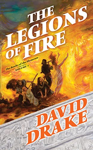 9780765360458: The Legions of Fire: The Books of the Elements, Volume One