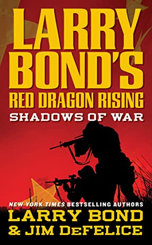 9780765360984: Shadows of War (Larry Bond's Red Dragon Rising)