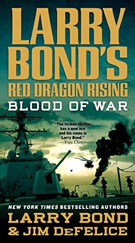 9780765361011: Blood of War (Larry Bond's Red Dragon Rising)