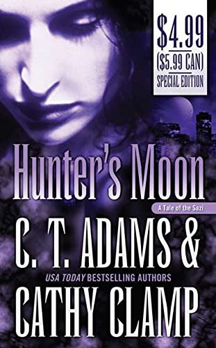 Hunter's Moon (Tales of the Sazi, Book 1) (076536266X) by C. T. Adams; Cathy Clamp