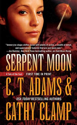 Serpent Moon (Tales of the Sazi) (0765364255) by Adams, C. T.; Clamp, Cathy; Adams, Cat