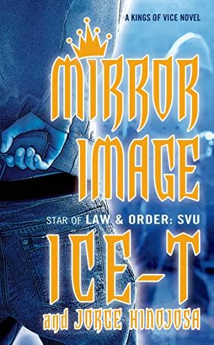 Mirror Image (Kings of Vice): Ice-T, Hinojosa, Jorge