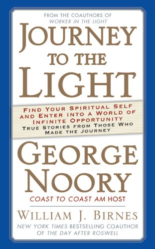 9780765364418: Journey to the Light: Find your Spiritual Self and Enter into a World of Infinite Opportunity True Stories from those who made the Journey