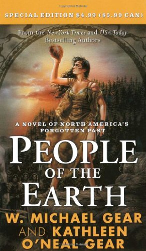People of the Earth (North America's Forgotten Past) (0765364441) by W. Michael Gear; Kathleen O'Neal Gear