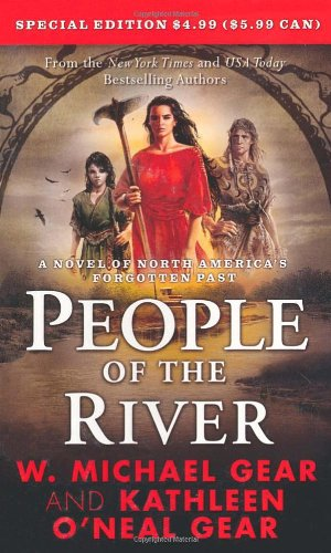 People of the River (North America's Forgotten Past) (9780765364494) by W. Michael Gear; Kathleen O'Neal Gear