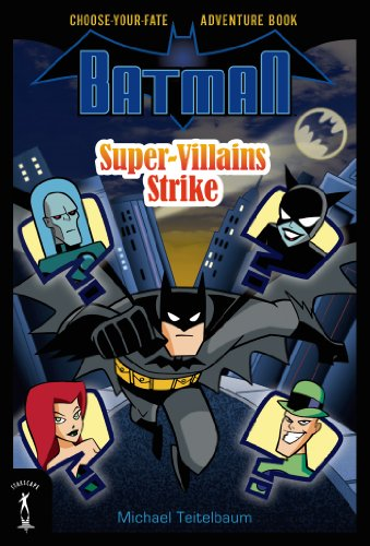 Batman: Super-Villains Strike: Choose-Your-Fate Adventure Book (9780765364814) by Michael Teitelbaum; BATMAN created by Bob Kane