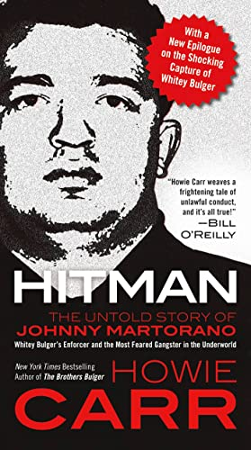 9780765365316: Hitman: The Untold Story of Johnny Martorano: Whitey Bulger's Enforcer and the Most Feared Gangster in the Underworld