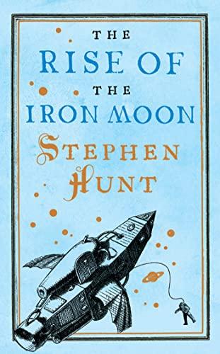 9780765366108: The Rise of the Iron Moon (Jackelian World)