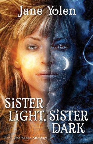 9780765367563: Sister Light, Sister Dark: Book One of the Great Alta Saga