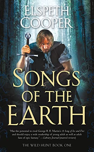 9780765368508: Songs of the Earth: Book One of The Wild Hunt
