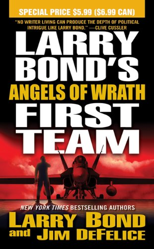 9780765369048: Larry Bond's First Team: Angels of Wrath
