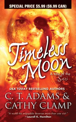 Timeless Moon (Tales of the Sazi) (0765369060) by Adams, C. T.; Clamp, Cathy