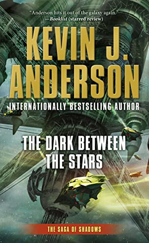 9780765369345: The Dark Between the Stars (Saga of Shadows)