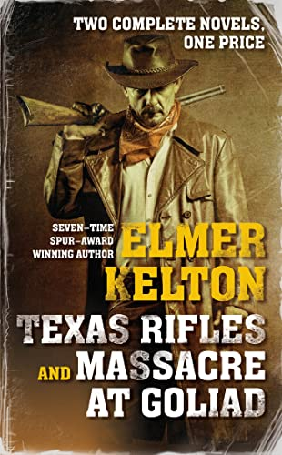 9780765370501: Texas Rifles and Massacre at Goliad