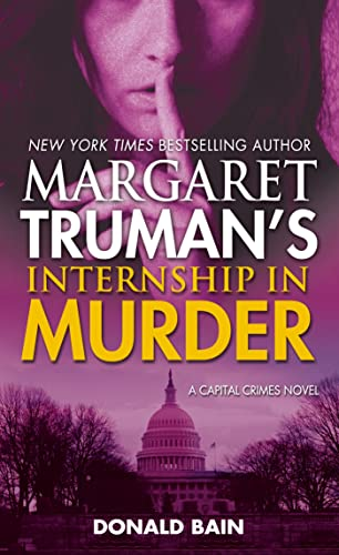 9780765370518: Margaret Truman's Internship in Murder: A Capital Crimes Novel