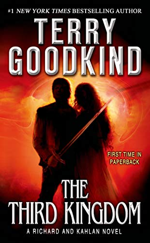 9780765370679: The Third Kingdom: Richard and Kahlan 2. The Conclusion of Sword of Truth