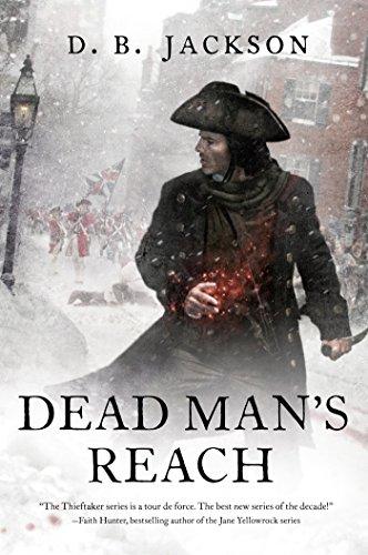 Dead Man's Reach (The Thieftaker Chronicles): Jackson, D. B.