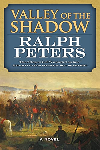Valley of the Shadow: A Novel (The Battle Hymn Cycle): Ralph Peters