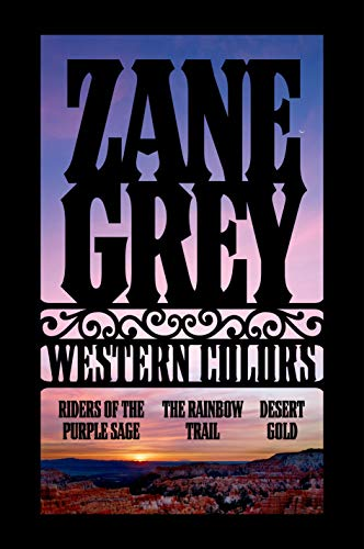 Western Colors: The Rainbow Trail, Riders of: Grey, Zane