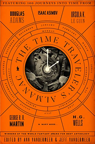 9780765374240: The Time Traveler's Almanac: A Time Travel Anthology
