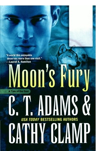 Moon's Fury (Tales of the Sazi) (0765374390) by Adams, C. T.; Clamp, Cathy