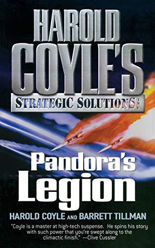 Pandora's Legion: Harold Coyle's Strategic Solutions, Inc. (0765374412) by Coyle, Harold; Tillman, Barrett