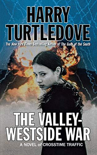 9780765374462: The Valley-Westside War (Crosstime Traffic)