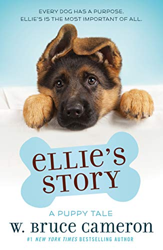 9780765374691: Ellie's Story: A Dog's Purpose Novel