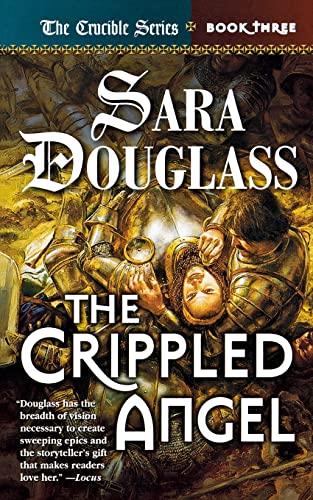 9780765375056: The Crippled Angel: Book Three of 'The Crucible'