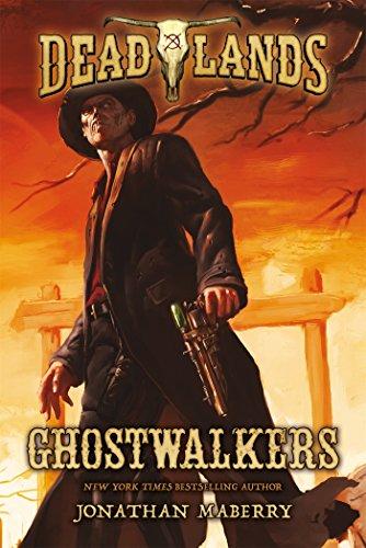 9780765375261: Deadlands: Ghostwalkers