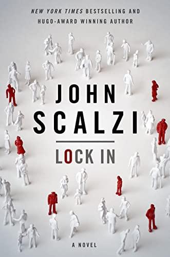 Lock In: A Novel of the Near Future: Scalzi, John