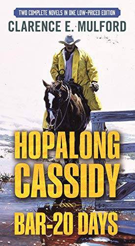Hopalong Cassidy and Bar-20 Days: Two Complete: Mulford, Clarence E.