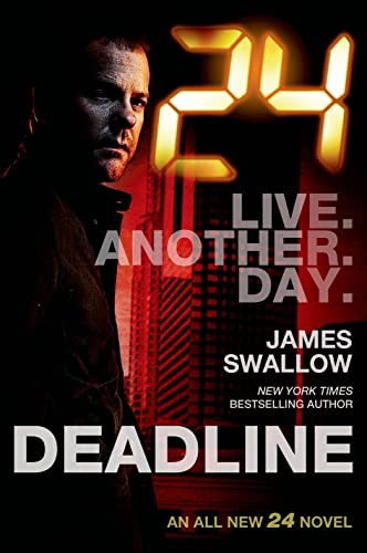 9780765377906: 24: Deadline: Live Another Day