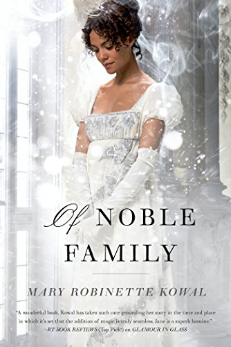 9780765378361: Of Noble Family (The Glamourist Histories)