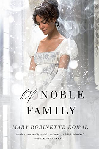 9780765378378: Of Noble Family (Glamourist Histories)