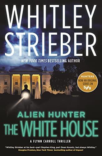 9780765378699: Alien Hunter: The White House: A Flynn Carroll Thriller (Alien Hunter Series)