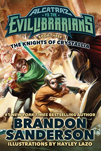 9780765378989: The Knights of Crystallia: Alcatraz vs. the Evil Librarians (Alcatraz Versus the Evil Librarians)