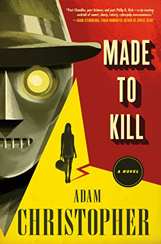 Made to Kill: A Novel (Ray Electromatic: Christopher, Adam