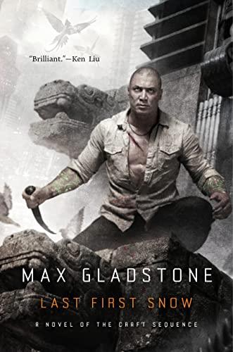 Last First Snow: Max Gladstone