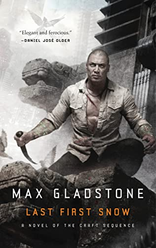 Last First Snow: A Novel of the: Gladstone, Max