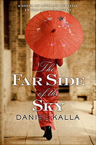 9780765380081: The Far Side of the Sky: A Novel of Love and Survival in War-Torn Shanghai (Shanghai Series)