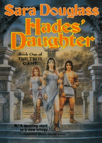 9780765380234: Hades' Daughter: Book One of The Troy Game